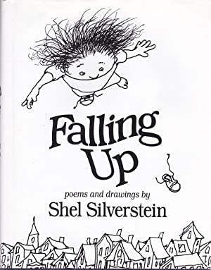 Falling Up, poems and drawings by: Shel Silverstein