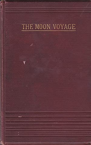 The Moon Voyage containing From the Earth: Jules Verne