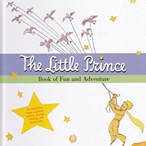 The Little Prince Book of Fun and: Antoine de Saint-Exupery