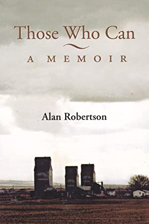 Those Who Can: A Memoir: Alan Robertson