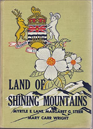 Land of Shining Mountains: Myrtle E. Lane,