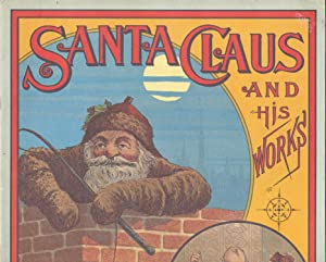 Santa Claus and His Works: Geo. P. Webster