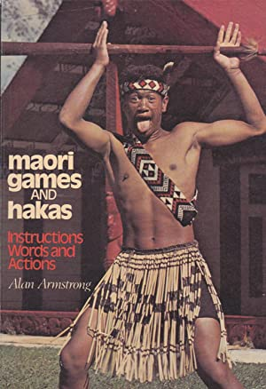 maori games and hakas: Instructions Words and: Alan Armstrong