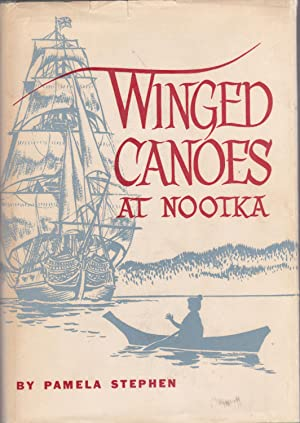 Winged Canoes at Nootka: Pamela Stephen