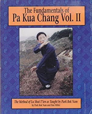 The Fundamentals of Pa Kua Chang Vol.: Park Bok Nam,