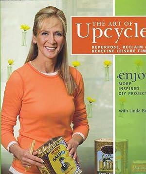 The Art of Upcycle: Repurpose, Reclaim &: Linda Bodo