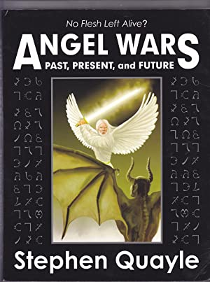 Angel Wars: Past, Present and Future: Stephen Quayle