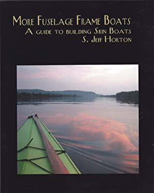 More Fuselage Frame Boats: A Guide to: S. Jeff Horton