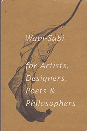 Wabi-Sabi for Artists, Designers, Poets & Philosophers: Leonard Koren