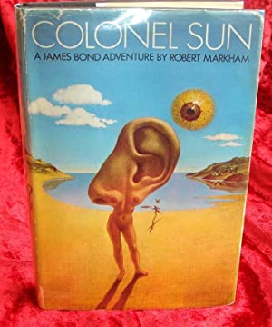 COLONEL SUN - A James Bond Adventure: ROBERT MARKHAM [Pseudonym for KINGSLEY AMIS]