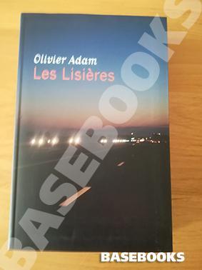 Les Lisières: Olivier Adam