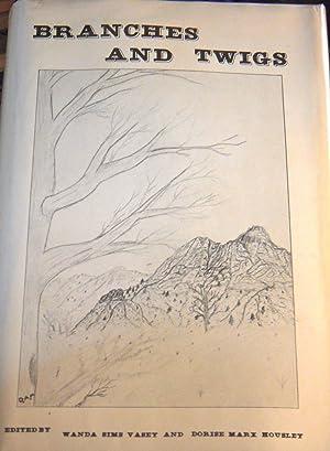 Branches and Twigs (SIGNED): Editor) Vasey, Wanda Sims; Housley, Dorise Marx