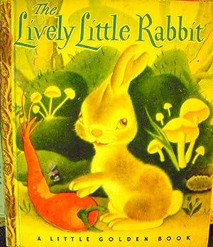 The Lively Little Rabbit - #15 Little: Ariane; (illustrator) Tenggren,