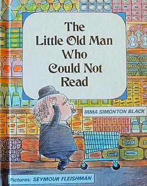 The Little Old Man Who Could Not Read: Black, Irma Simonton; (illustrator) Fleishman, Seymour
