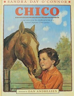 Chico *SIGNED*: O'Connor, Sandra Day; (illustrator) Andreasen, Dan
