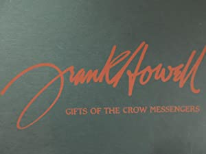 Gifts From the Crow Messengers *SIGNED*: Howell, Frank