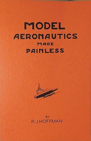 Model Aeronautics Made Painless: Hoffman, R.J.
