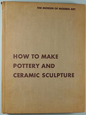 How to Make Pottery and Ceramic Sculpture: Duncan, Julia Hamlin;