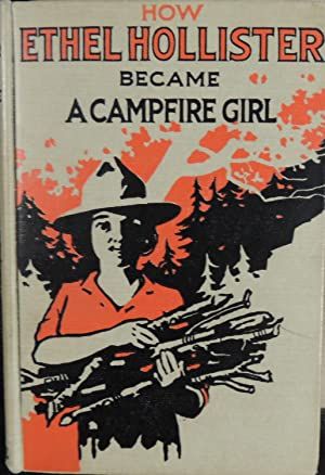 How Ethel Hollister Became a Campfire Girl: Benson, Irene Elliot