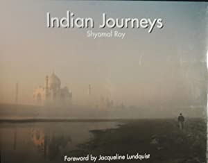 Indian Journeys: Roy, Shyamal; (foreward)