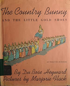 The Country Bunny and the Little Gold Shoes: Heyward, Du Bose; (illustrator) Flack, Marjorie