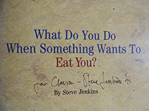 What Do You Do When Something Wants To Eat You?: Jenkins, Steve