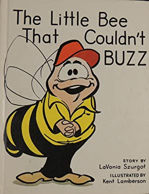The Little Bee that Couldn't Buzz: Szurgot, LaVonia; (illustrator)