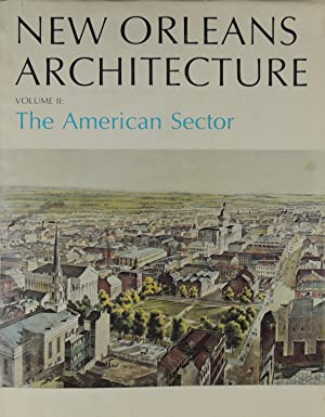 New Orleans Architecture Volume II The American Sector: Chistovich, Mary Louise; Toledano, Roulhac;...