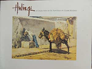 Hulings: A Collection Of Oil Paintings: Clark Hulings