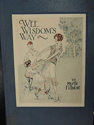 Wee Wisdom's Way: Fillmore, Myrtle; (illustrator) Heitland, Wilmont E.