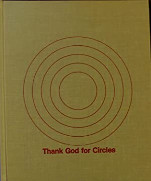 Thank God for Circles: Marxhausen, Joanne; (illustrator) Johnson, Dan