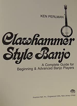 Clawhammer Style Banjo: A Complete Guide for Beginning & Advanced Banjo Players: Perlman, Ken