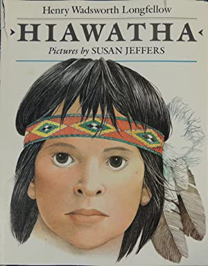 Hiawatha *SIGNED*: Henry Wadsworth Longworth;