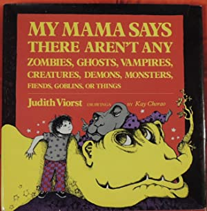 My Mama Says There Aren't Any Zombies,: Viorst, Judith; (illustrator)