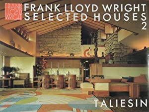 Frank Lloyd Wright Selected Houses 2 Taliesin: Frank Lloyd Wright;