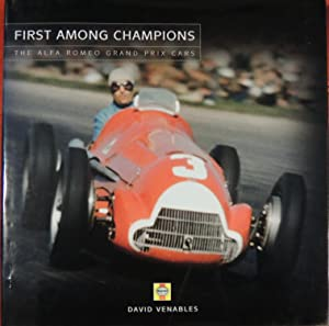 First Among Champions: The Alfa Romeo Grand: Venables, David