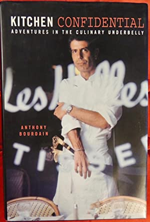 Kitchen Confidential: Adventures in the Culinary Underbelly: Anthony Bourdain