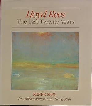 Lloyd Rees the Last Twenty Years: Renee Free