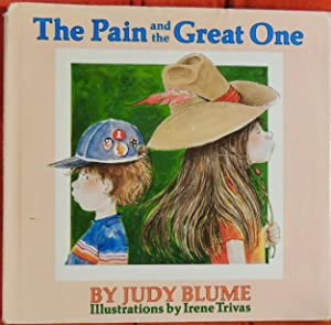 The Pain and the Great One: Judy Blume; (illustrator)