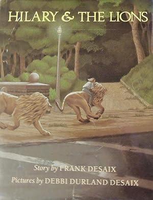 Hilary & the Lions: Frank Desaix; (illustrator)