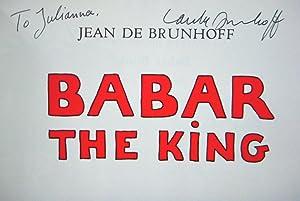 Babar the King *SIGNED*: De Brunhoff, Jean;Haas, Merle