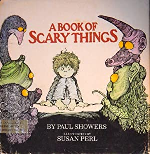 A Book of Scary Things: Showers, Paul;Perl, Susan