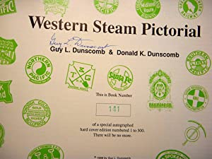 Western Steam Pictorial *SIGNED*: Guy L. Dunscomb; Donald K. Dunscomb