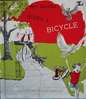 Mr. Bumba Rides a Bicycle: Harwood, Pearl Augusta;