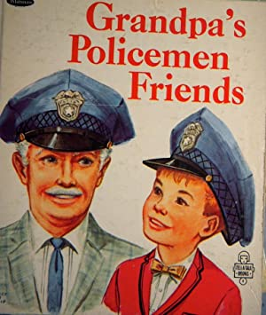 Grandpa's Policemen Friends: Frankel, Bernice