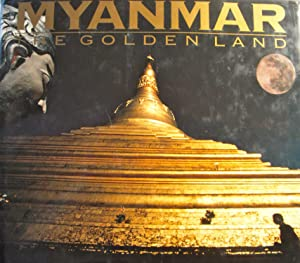 Myanmar The Golden Land: Ho Group; U Ohn Pe