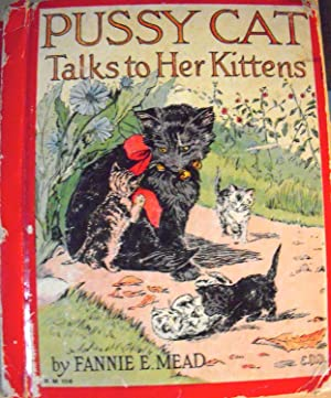 Pussy Cat Talks to her Kittens: Mead, Fannie E.;