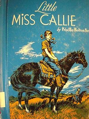 Little Miss Callie: Neff, Priscilla Holton;