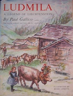 Ludmila: A Legend of Liechtenstein: Gallico, Paul; (illustrator)