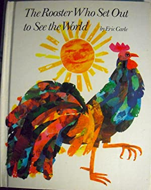 The Rooster Who Set Out to See the World: Carle, Eric